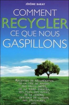 Comment recycler ce que nous gaspillons ?