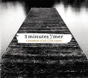 vignette de 'L' endroit d'où on vient (3 Minutes Sur Mer)'