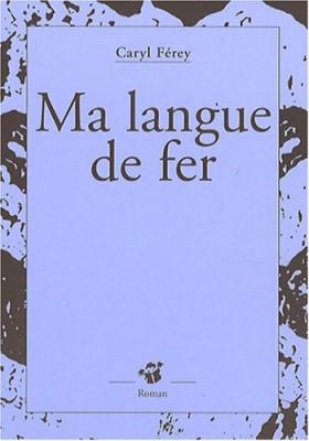 "Afficher ""Ma langue de fer"""