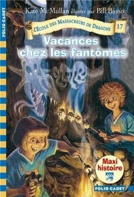 """Afficher """"Ecole des massacreurs de dragons (L') n° 17 Vacances chez les fantômes"""""""