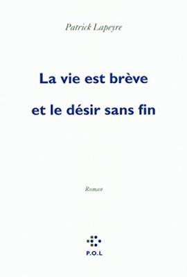 """Afficher """"La Vie est brève et le désir sans fin"""""""