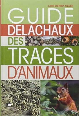 """Afficher """"Guide Delachaux des traces d'animaux"""""""