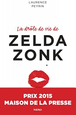 """Afficher """"drôle de vie de Zelda Zonk (La)"""""""