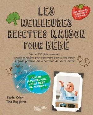 vignette de 'meilleures recettes maison pour bébé (Les) (Karin Knight)'