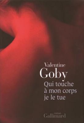 vignette de 'Qui touche à mon corps je le tue (Valentine Goby)'