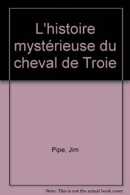 """Afficher """"L'histoire mystérieuse du cheval de Troie"""""""