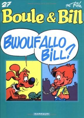 """Afficher """"Boule & Bill n° 27 Bwoufallo Bill ?"""""""