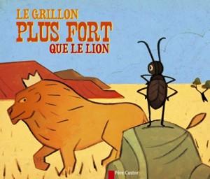 """Afficher """"Le grillon plus fort que le lion"""""""