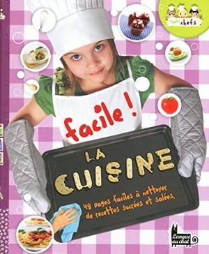 """Afficher """"Les petits chefs Facile ! la cuisine"""""""
