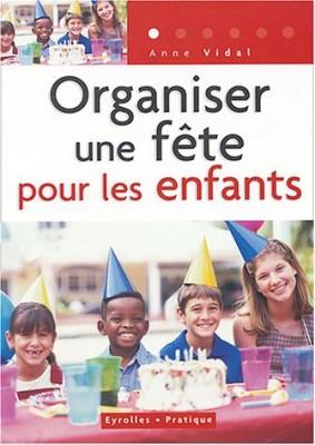 Couverture de Organiser une fête pour les enfants