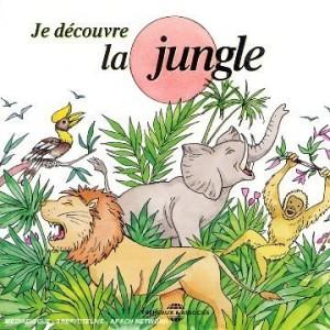 """Afficher """"Je découvre la jungle"""""""