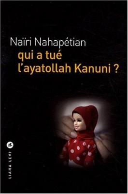 "Afficher ""Qui a tué l'ayatollah Kanuni ?"""