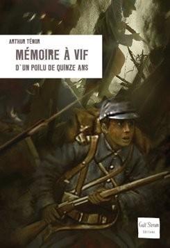 """Afficher """"Mémoire à vif d'un Poilu de quinze ans"""""""