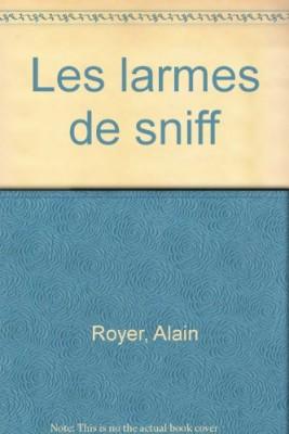 """Afficher """"Les larmes de Sniff"""""""