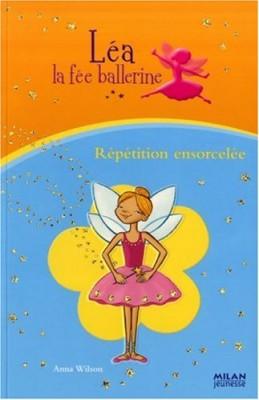 """Afficher """"Léa la fée ballerine Répétition ensorcelée"""""""