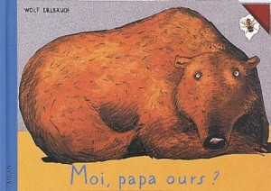 "Afficher ""Moi, papa ours ?"""