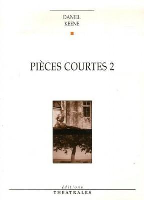 """Afficher """"Pièces courtes / Daniel Keene n° 2 Pièces courtes."""""""