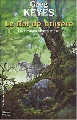 """Afficher """"Les royaumes d'épines et d'os n° 1 Le roi de bruyère"""""""