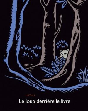 """Afficher """"loup derrière le livre (Le)"""""""