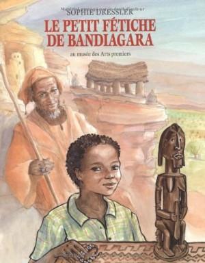 """Afficher """"Le petit fétiche de Bandiagara"""""""