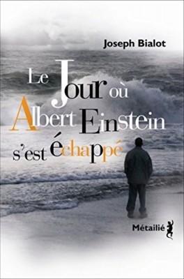 """Afficher """"Le jour où Albert Einstein s'est échappé"""""""
