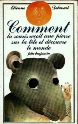 """Afficher """"Comment la souris reçoit une pierre sur la tête et découvre le monde"""""""