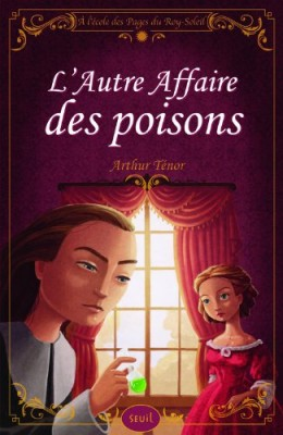"""Afficher """"À l'école des pages du Roy-Soleil n° 3 L'affaire des poisons"""""""