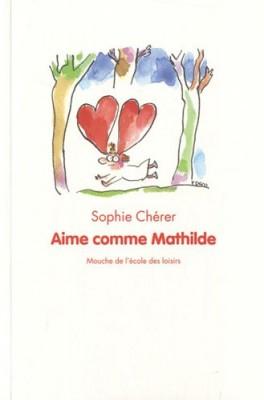 "Afficher ""Aime comme Mathilde"""