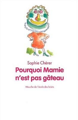 """Afficher """"Pourquoi Mamie n'est pas gâteau"""""""