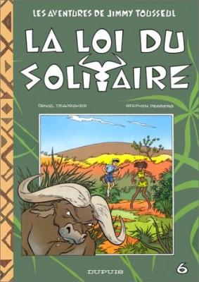 """Afficher """"Les Aventures de Jimmy Tousseul n° 6 La Loi du solitaire"""""""