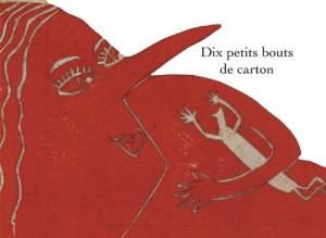 """Afficher """"Dix petits bouts de carton"""""""