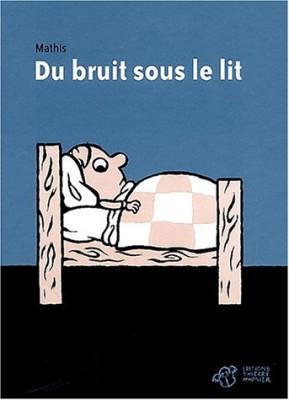 """Afficher """"Du Bruit sous le lit"""""""