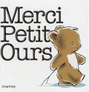 vignette de 'Merci, Petit Ours (Foley, Greg)'