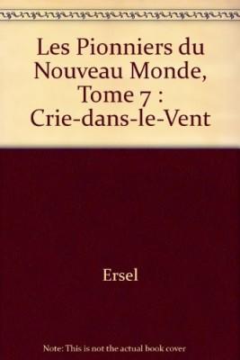 """Afficher """"Les Pionniers du nouveau monde n° 7 Crie-dans-le-vent"""""""