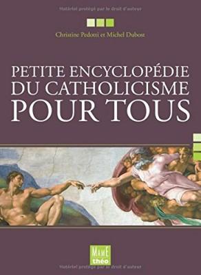 """Afficher """"Petite encyclopédie du catholicisme pour tous"""""""