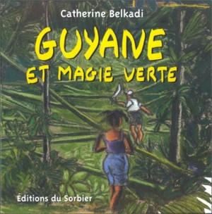 """Afficher """"Guyane et magie verte"""""""