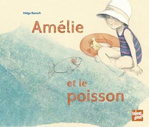 vignette de 'Amélie et le poisson (Helga Bansch)'