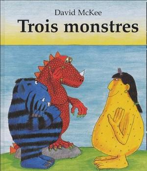 """Afficher """"Trois monstres"""""""