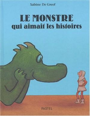 """Afficher """"Le monstre qui aimait les histoires"""""""