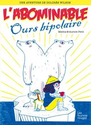 """Afficher """"Une aventure de Dolorès Wilson n° 4 L'abominable ours bipolaire"""""""