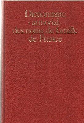 """Afficher """"Dictionnaire et armorial des noms de famille de France"""""""