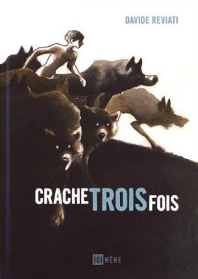 """Afficher """"Crache trois fois"""""""