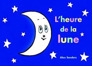 vignette de 'L'heure de la lune (Sanders, Alex)'