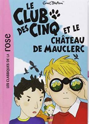 """Afficher """"Le club des Cinq n° 12 Le Club des cinq et le château de Mauclerc"""""""