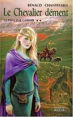 """Afficher """"La princesse cathare. 02 : Le chevalier dément"""""""