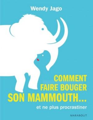 """Afficher """"Comment faire bouger son mammouth et ne plus procrastiner"""""""