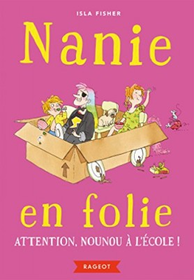 "Afficher ""Nanie en folie n° 3 Attention, nounou à l'école !"""