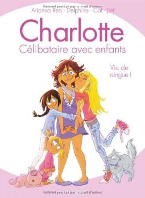 """Afficher """"Charlotte, célibataire avec enfants Vie de dingue !"""""""