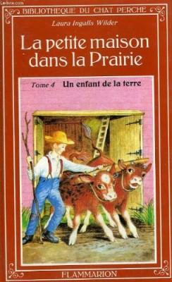 """Afficher """"La Petite maison dans la prairie n° 4 Un Enfant de la terre"""""""
