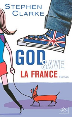 vignette de 'God save la France (Stephen Clarke)'